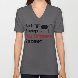 Drone Lover Eat Sleep Fly Drones Repeat Unisex V-Neck