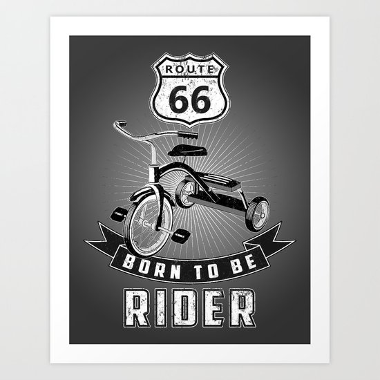 born to be rider Art Print