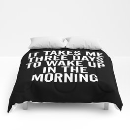 Three Days Wake Up Funny Quote Comforters
