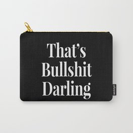 THAT'S BULLSHIT DARLING (Black & White) Carry-All Pouch
