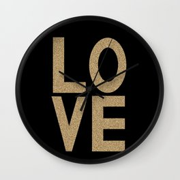 Gold Glitter LOVE - bold typography and modern glitter gold black and minimal trendy gifts quote art Wall Clock