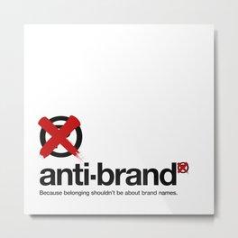 anti-brand® Metal Print