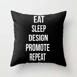 Eat Sleep Design Promote Repeat Throw Pillow