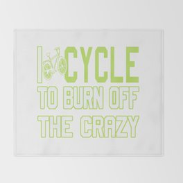 I Cycle to Burn Off the Crazy Throw Blanket