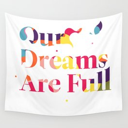 Our Dreams Are Full Wall Tapestry