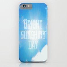 Bright Sunshiny day  iPhone 6s Slim Case