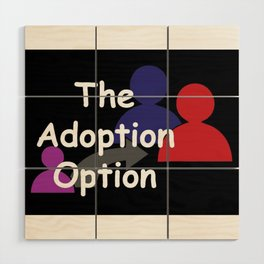 """The Adoption Option"" TV Show Logo Wood Wall Art"