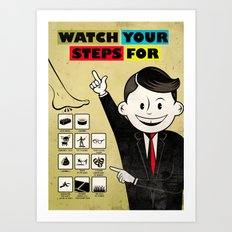Watch your steps for Art Print
