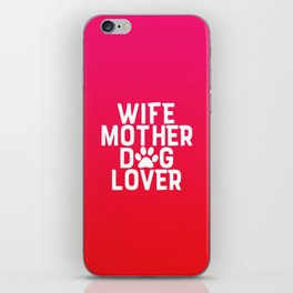 Wife Mother Dog Lover iPhone Skin
