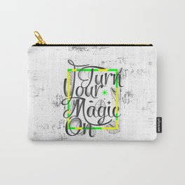Turn Your Magic On Carry-All Pouch