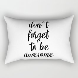 Don't Forget To Be Awesome, Bedroom Decor, Dorm decor, Office Wall Decor Rectangular Pillow