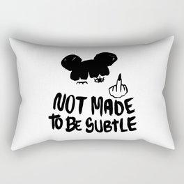 Not Made To Be Subtle Rectangular Pillow
