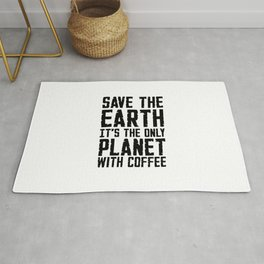 Save the Earth, It's the Only Planet with Coffee Rug