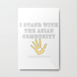 I stand with the asian community #stopaapihate Metal Print