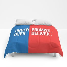 Under promise, Over deliver Comforters