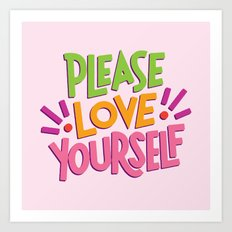 Please Love Yourself Art Print