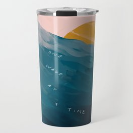 """One Wave At A Time"" Travel Mug"