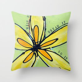 Wish it, Dream it, Do it Throw Pillow