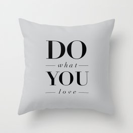 Do What You Love Beautiful Inspirational Short Quote about Happiness and Life Quotes Throw Pillow