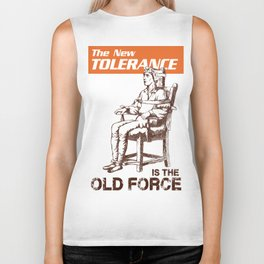 The New Tolerance Is The Old Force Biker Tank