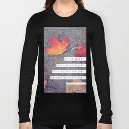 don't wait. Long Sleeve T-shirt