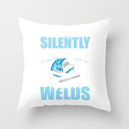 Funny Welder I'm Silently Judging Your Welds Welding Gift Throw Pillow