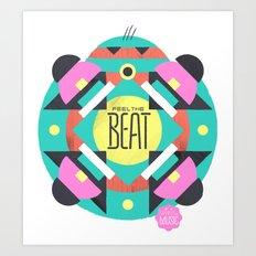 Feel the Beat Art Print