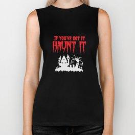 If You've Got It Haunt It Biker Tank