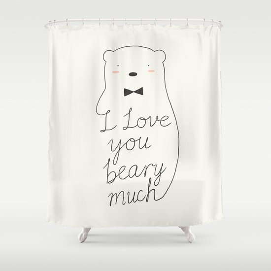 I love your beary much Shower Curtain