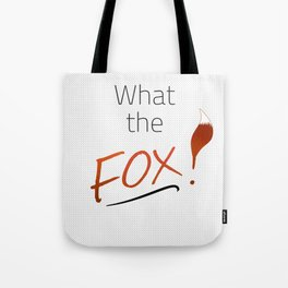 WHAT THE FOX! Tote Bag