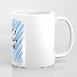 I'm not a morning person - blue Coffee Mug