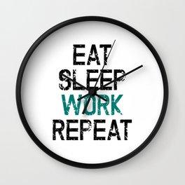 Eat Sleep Work Repeat Wall Clock