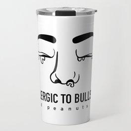 Allergic to bullshit and peanuts Travel Mug