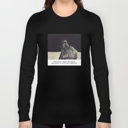 Should I kill myself or have a cup of coffee? Long Sleeve T-shirt