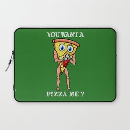 You want a Pizza Me ? Laptop Sleeve