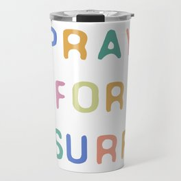 Pray For Surf Travel Mug