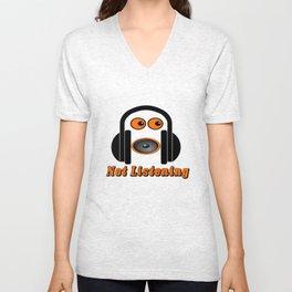Not Listening Unisex V-Neck