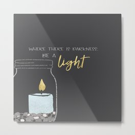 Be a light Metal Print
