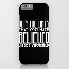 Defy Your Own Limits Slim Case iPhone 6s