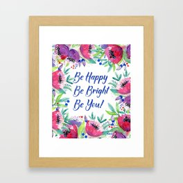 Be Happy, Be Bright, Be You - Pink flowers Framed Art Print