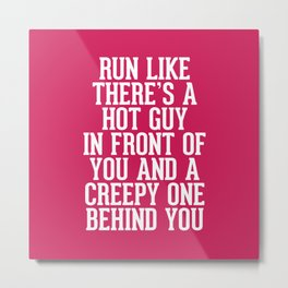 Hot Guy In Front Funny Running Quote Metal Print
