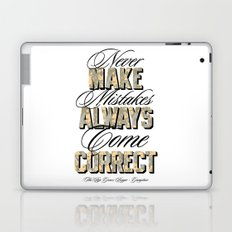 Never make mistakes, always come correct. Laptop & iPad Skin