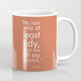 Tidy Hair Was All My Ambition Coffee Mug