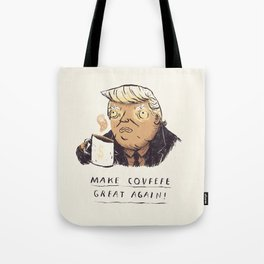 make covfefe great again! trump print Tote Bag