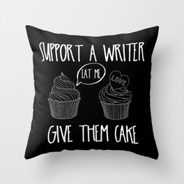 Support A Writer With Cake Throw Pillow