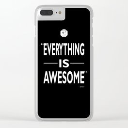 Everything Is Awesome Clear iPhone Case