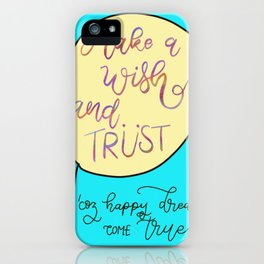 Make a Wish and Trust iPhone Case
