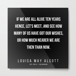 47     |   Louisa May Alcott Quote | 200413 Metal Print