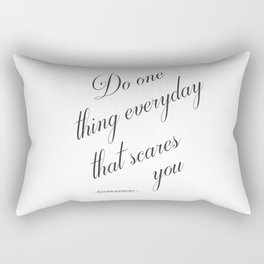 Do One Thing Everyday That Scares You - Eleanor Roosevelt Positivity Quote Rectangular Pillow