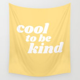 cool to be kind Wall Tapestry